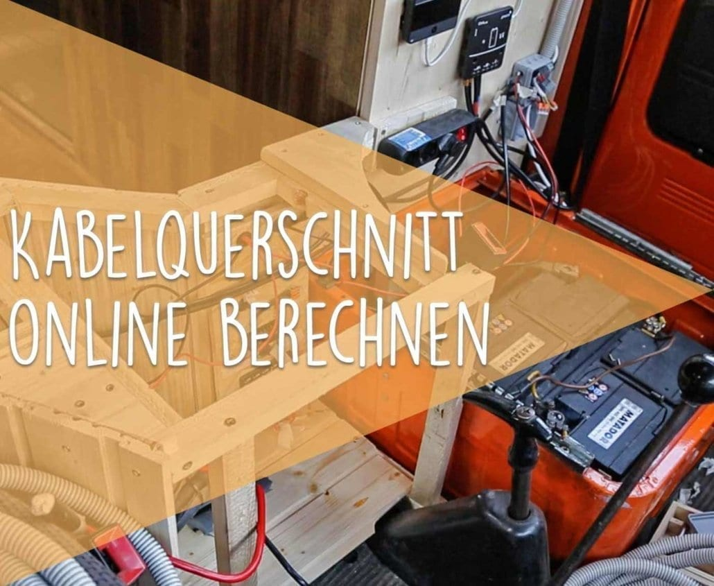 kabelquerschnitt-wohnmobil-online-berechnen-vanlife-wohnmibil-ausbau