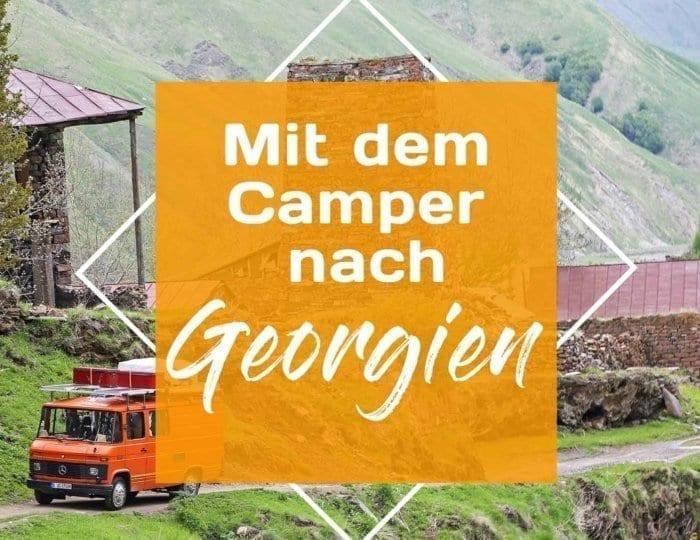 georgien-wohnmobil-erfahrungsbericht-camping-urlaub-preisniveau-tiflis-vanlife-cover