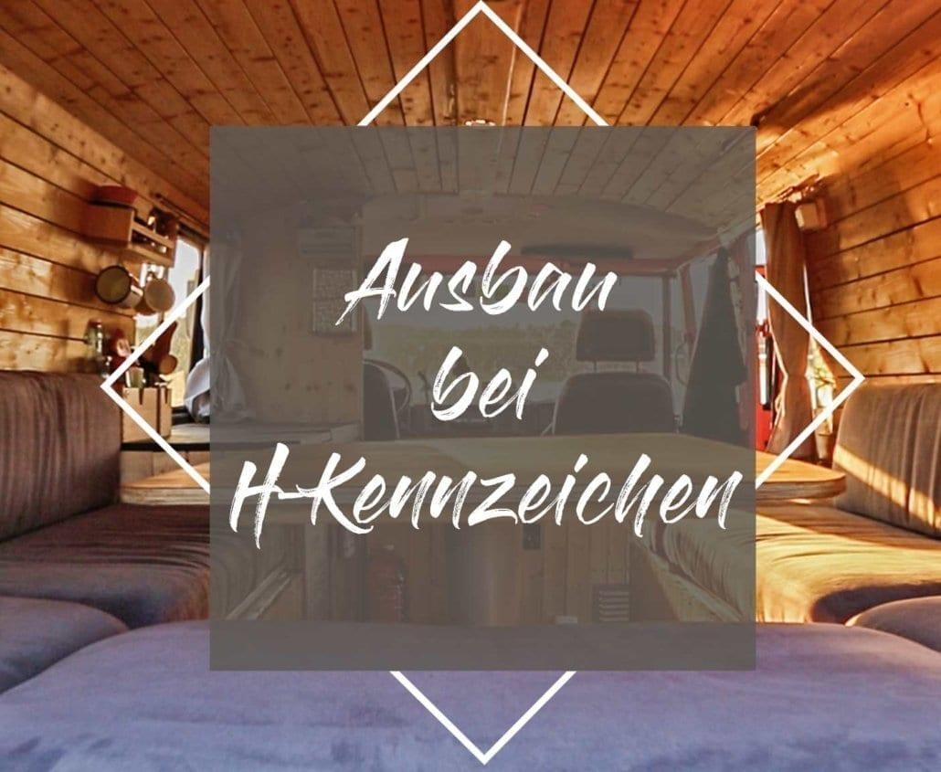 h-kennzeichen-wohnmobil-umbau-fahrzeugausbau-oldtimer-ausbau-technik-camper-cover