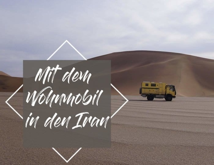 Iran-wohnmobil-reisebericht-reise-stellplätze-einreise-wueste