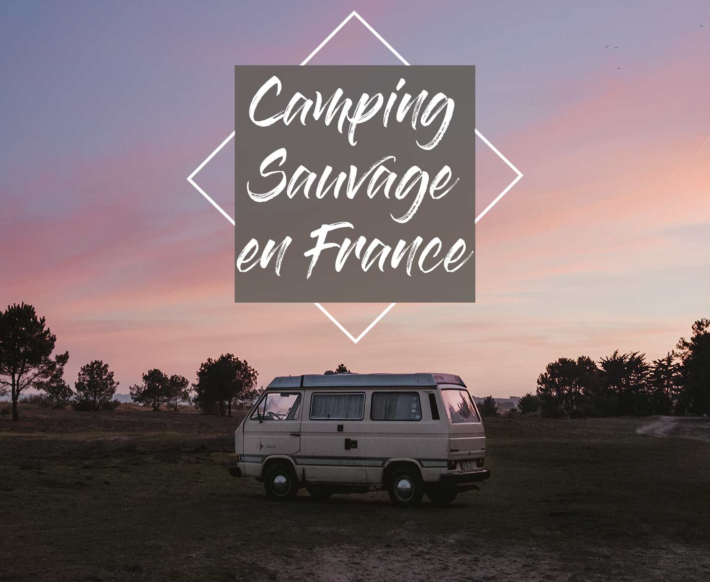 camping-sauvage-france-vanlife-roadtrip-conseils