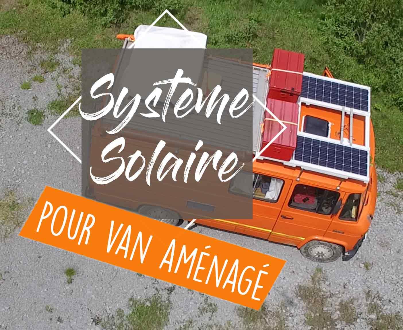 solaire-systeme-installation-panneau-batterie-regulateur-volt-watt-ampere-tension-puissance-intensite-amenagement-van-fourgon-amenage-vanlife-roadtrip-autonomie