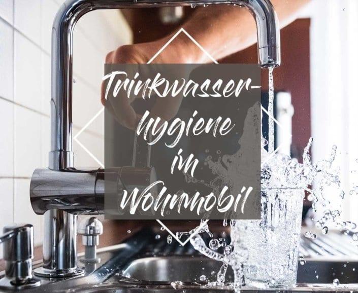 Trinkwasserhygiene im Wohnmobil
