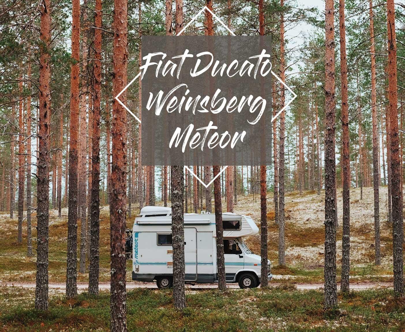 Fiat-Ducato-Weinsberg-Meteor-kaufen-reisen-vanlife-vanconversion